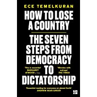 How to Lose a Country: The 7 Steps from Democracy to Dictatorship (192 POCHE)