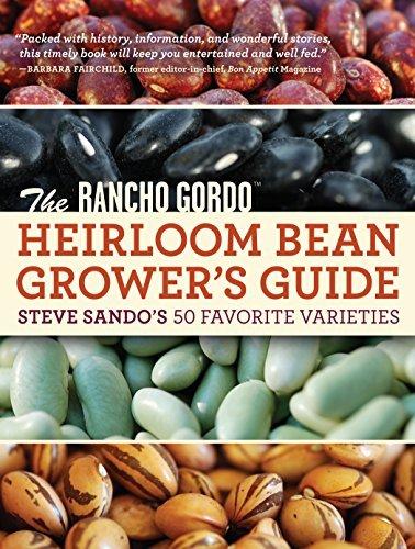 The Rancho Gordo Heirloom Bean Growers Guide Steve Sandos 50 Favorite Varieties by Sando, Steve [Timber,2011] (Paperback) (Beans Rancho)
