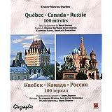 Québec, Canada, Russie, 100 miroirs
