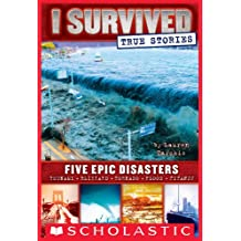 I Survived True Stories: Five Epic Disasters (I Survived Collection Book 1)