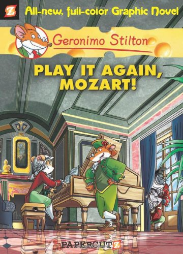 Play It Again, Mozart! (Geronimo Stilton Graphic Novels, #8)