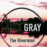 The Riverman | Alex Gray