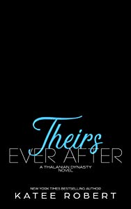 Theirs Ever After: (A MMF Romance) (The Thalanian Dynasty Book 3)
