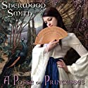 A Posse of Princesses Audiobook by Sherwood Smith Narrated by Emma Galvin