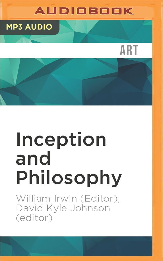 Inception and Philosophy: Because It's Never Just a Dream pdf
