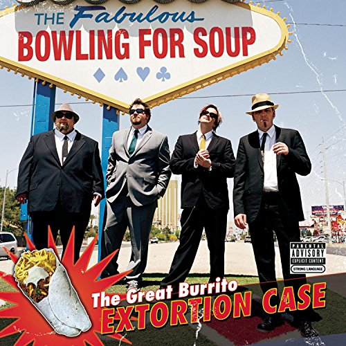 Bowling For Soup - The Great Burrito Extortion Case - Amazon.com Music