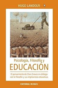 Psicología, Filosofía y Educación: El pensamiento de Clare Graves en diálogo con la filosofía