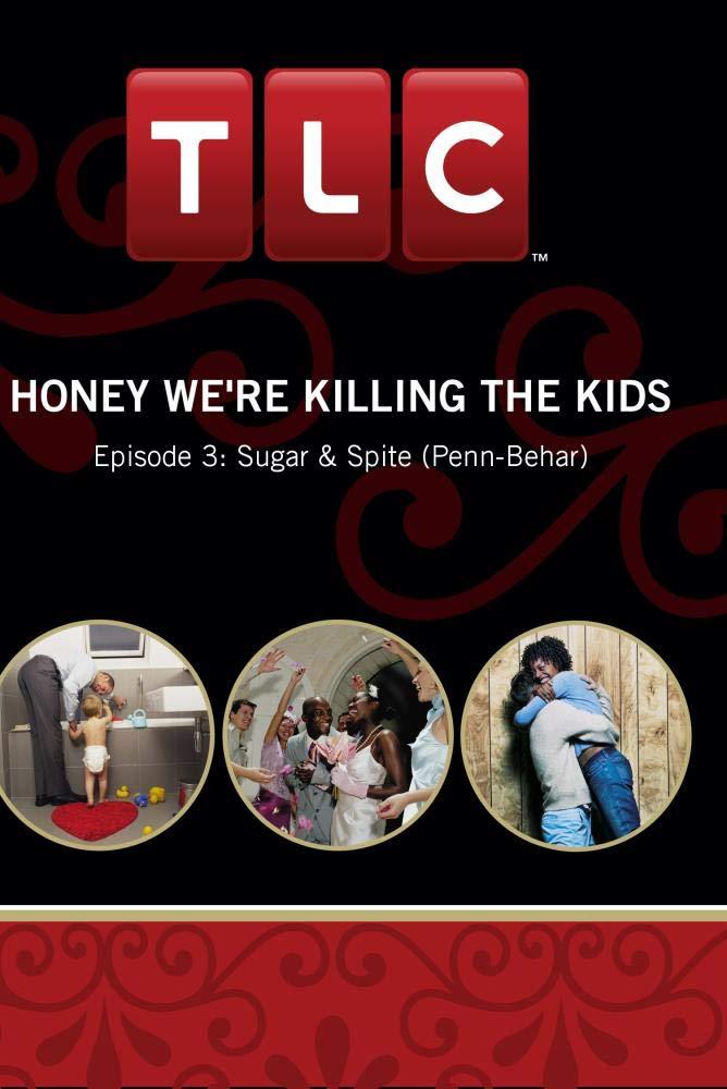 Honey We're Killing the Kids - Episode 3: Sugar & Spite (Penn-Behar)