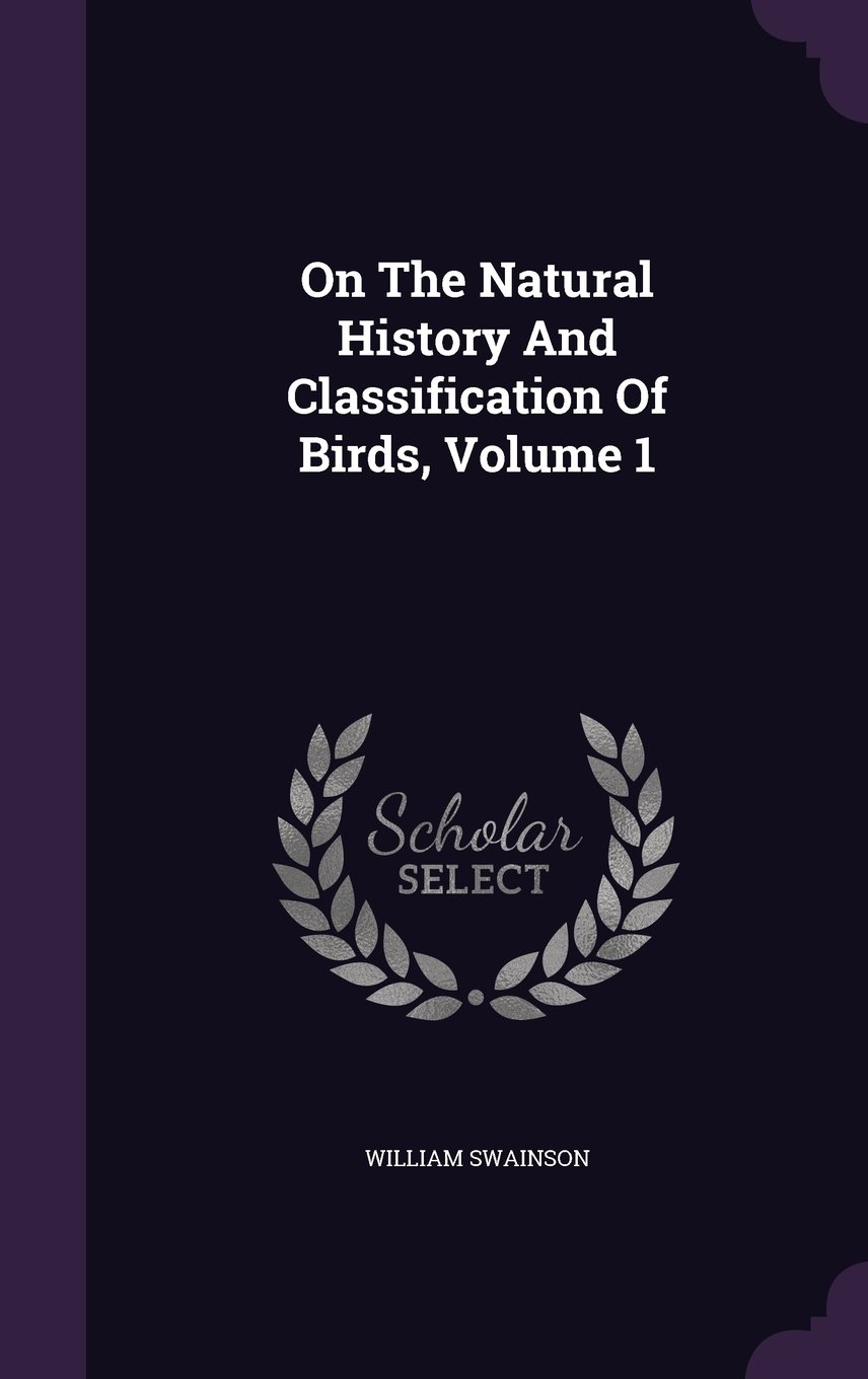 On The Natural History And Classification Of Birds, Volume 1 PDF Text fb2 ebook