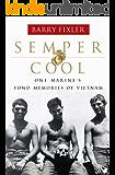 Semper Cool: One Marine's Fond Memories of Vietnam (English Edition)
