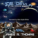 Joe Devlin: In the Moon's Shadow, Space Academy Series, Book 3 | James R Thomas, Punch Audio - dramatization