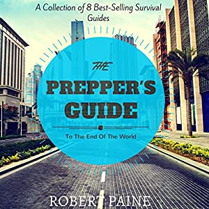 The Prepper's Guide to the End of the World Hörbuch