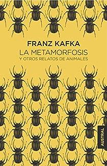 La metamorfosis y otros relatos de animales par Franz Kafka