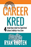 CareerKred: 4 Simple Steps to Build Your Digital Brand and Boost Credibility in Your Career