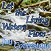 Let the Living Waters Flow