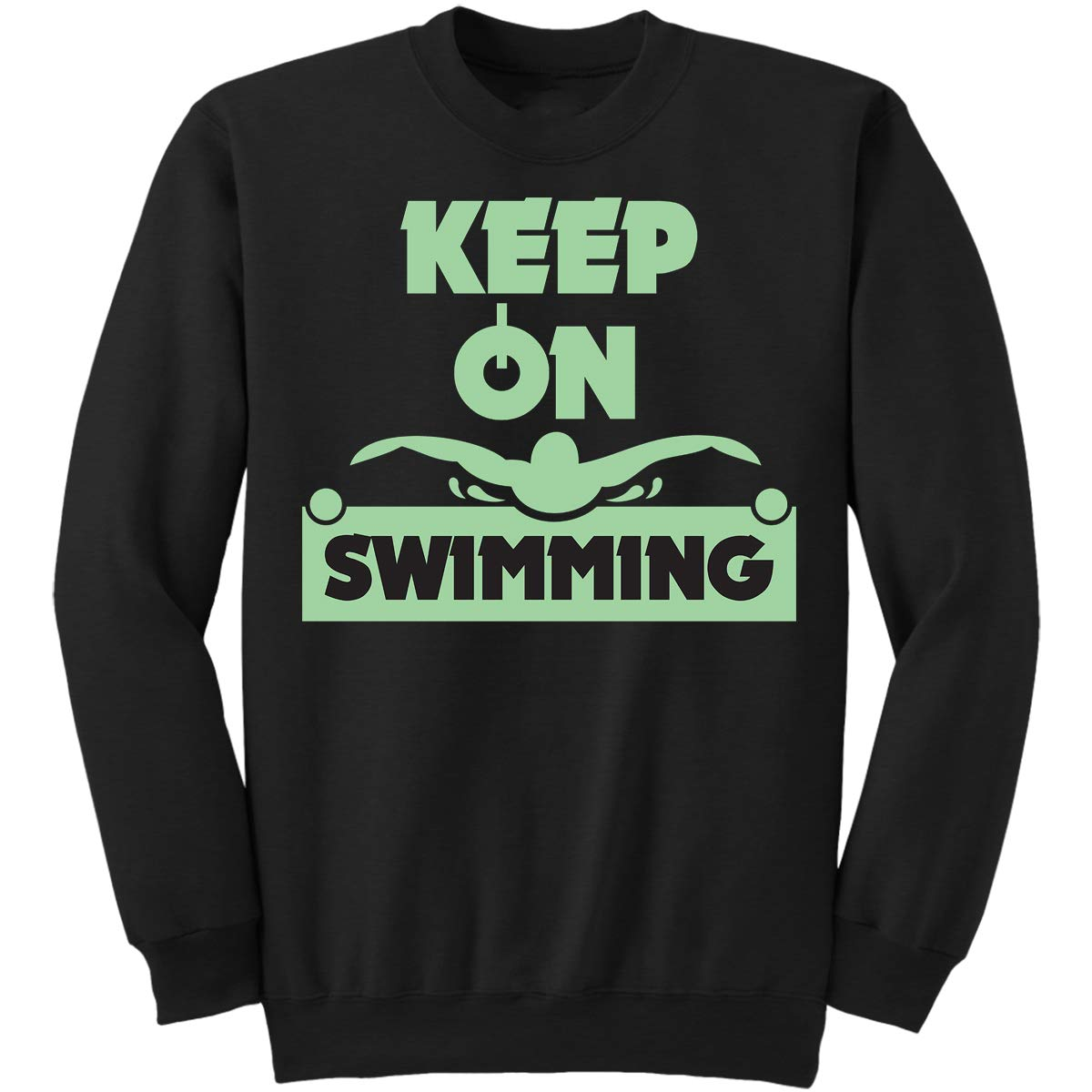 Keep On Swimming Fun Swimming Sweatshirt