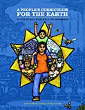 img - for A People's Curriculum for the Earth: Teaching About the Environmental Crisis book / textbook / text book