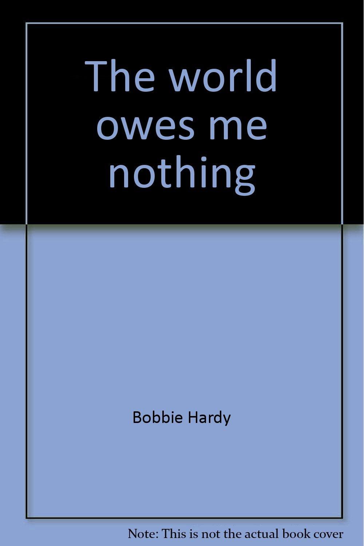 World Owes Me Nothing
