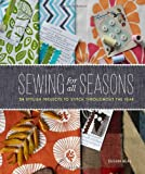quilt fabric clearance - Sewing for All Seasons: 24 Stylish Projects to Stitch Throughout the Year