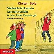 Vielleicht ist Lena in Lennart verliebt / Lena findet Fansein gut | Kirsten Boie