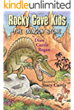 The Dragon Stone (The Rocky Cave Kids)