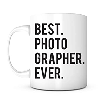 Best Photographer Ever Giftphotographer Assistant Gift Coffeeofficephotographer