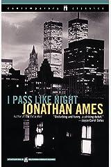 I Pass Like Night (Contemporary Classics (Washington Square Press)) Paperback