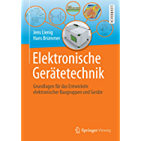 Elektronische Gerätetechnik: Grundlagen für das Entwickeln elektronischer Baugruppen und Geräte