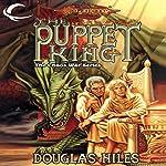 The Puppet King: Dragonlance: The Chaos War, Book 3 | Douglas Niles