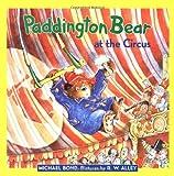 Paddington Bear at the Circus, Michael Bond, 0060282134