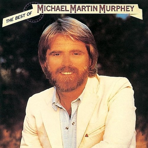 The Best Of Michael Martin Murphey by -