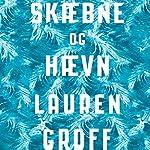 Skaebne og haevn | Lauren Groff
