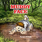 Muddy Face: The Bedtime Version of Mud on Your Face | Rachel McGrath