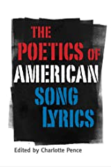 The Poetics of American Song Lyrics (American Made Music Series) Kindle Edition
