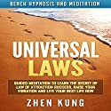 Universal Laws: Guided Meditation to Learn the Secret of Law of Attraction Success, Raise Your Vibration and Live Your Best Life Now via Beach Hypnosis and Meditation Speech by Zhen Kung Narrated by Lloyd Rosentall