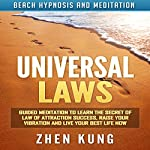 Universal Laws: Guided Meditation to Learn the Secret of Law of Attraction Success, Raise Your Vibration and Live Your Best Life Now via Beach Hypnosis and Meditation | Zhen Kung