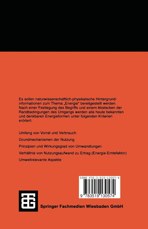 Energie: Physikalische Grundlagen ihrer Erzeugung, Umwandlung und ...