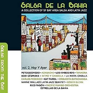 Salsa De La Bahia Vol. 2: Hoy Y Ayer by Various : Various