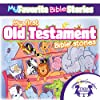 My Favorite Bible Stories: My First Old Testament Bible Stories