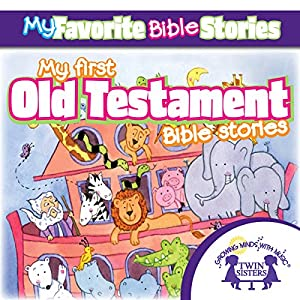 My Favorite Bible Stories: My First Old Testament Bible Stories Audiobook
