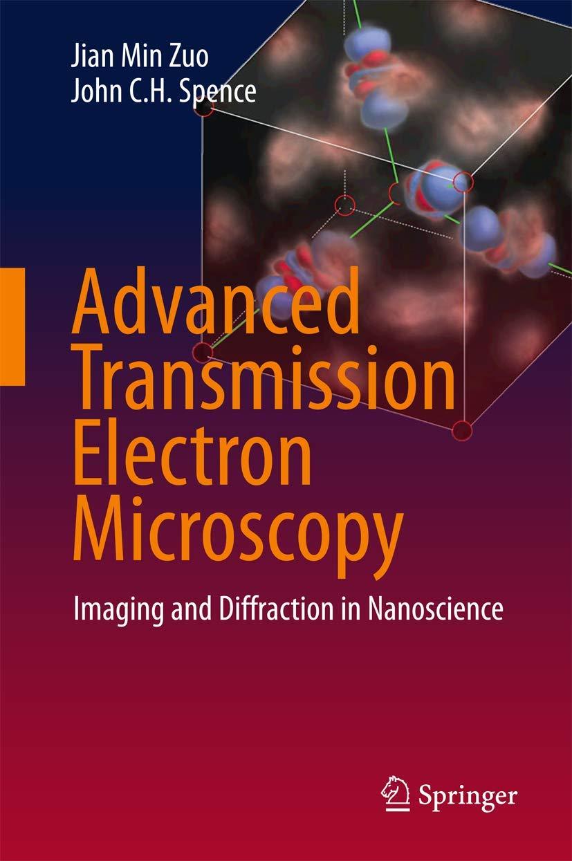 Advanced Transmission Electron Microscopy: Imaging and Diffraction in Nanoscience: Amazon.es: Zuo, Jian Min, Spence, John C.H.: Libros en idiomas extranjeros