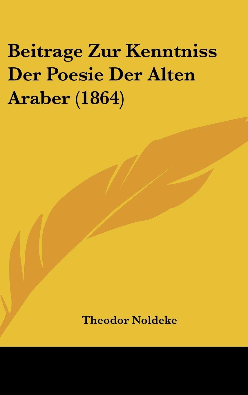 Beitrage Zur Kenntniss Der Poesie Der Alten Araber (1864) (German Edition) pdf epub