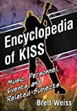 Encyclopedia of Kiss: Music, Personnel, Events and Related Subjects