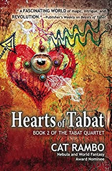 Hearts of Tabat by Cat Rambo fantasy book revews