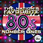 The Nation's Favourite 80s Number One...