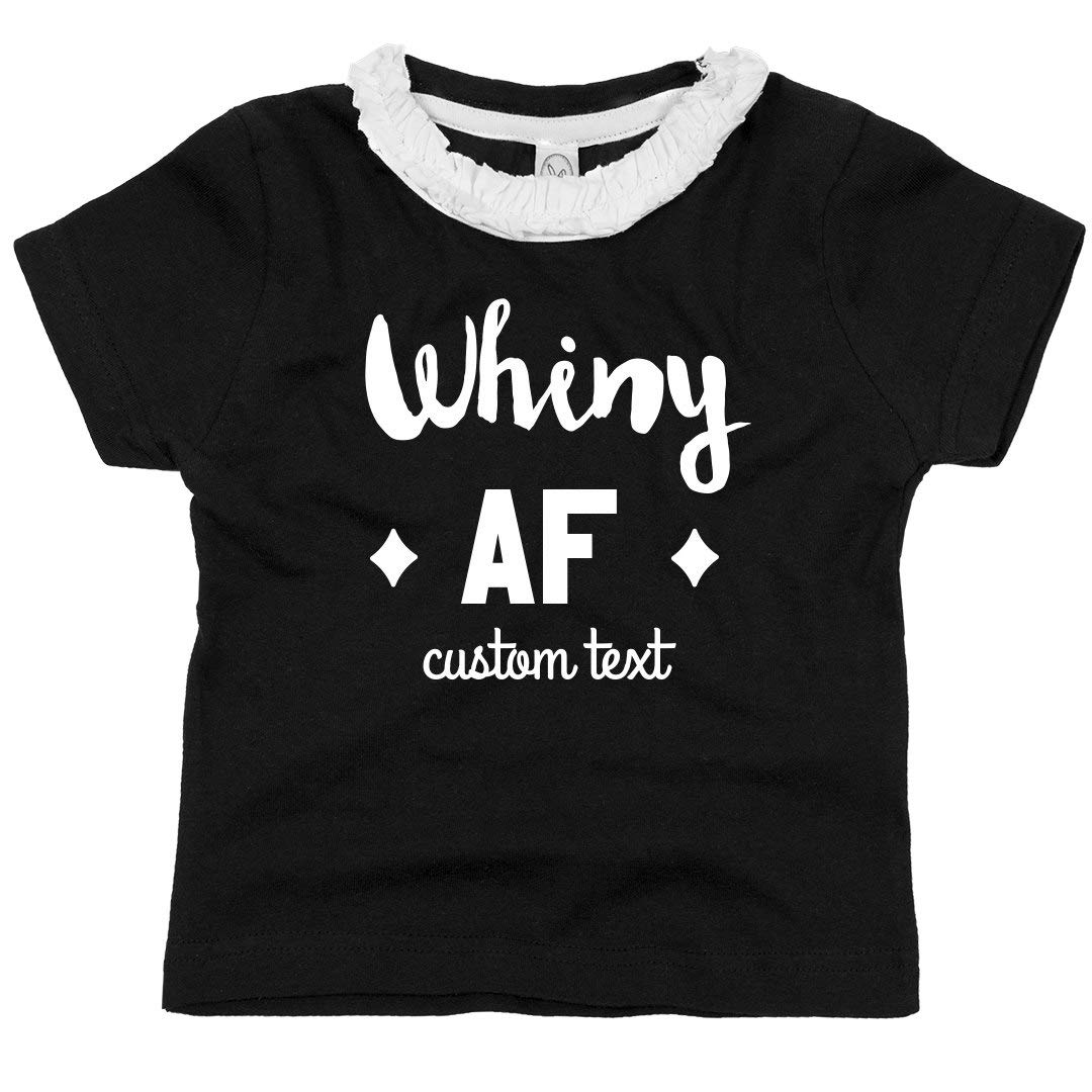 Toddler Ruffle Neck Tee Whiny AF Custom Funny Toddler Tee