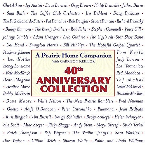 40th Anniversary Collection (Prairie Home Companion 40th Anniversary Collection)