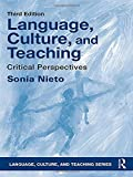 Language, Culture, and Teaching: Critical Perspectives (Language, Culture, and Teaching Series)