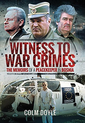 Witness to War Crimes: The Memoirs of a Peacekeeper in (16th Century Swords)