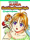 How To Draw Manga: Sketching Manga-Style Vol. 2: Logical Proportions (How to Draw Manga (Graphic-Sha Unnumbered))